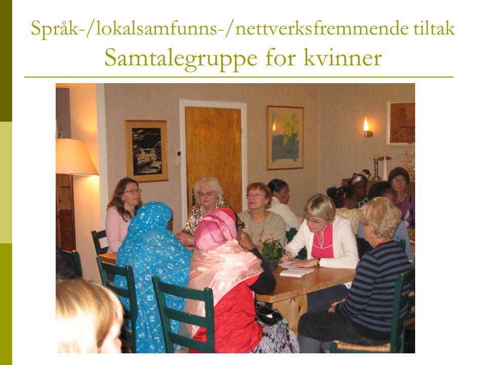 Språk-/lokalsamfunns-/nettverksfremmende tiltak Samtalegruppe for kvinner