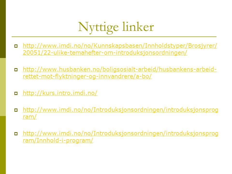 Nyttige linker  http://www.imdi.no/no/Kunnskapsbasen/Innholdstyper/Brosjyrer/ 20051/22-ulike-temahefter-om-introduksjonsordningen/ http://www.imdi.no