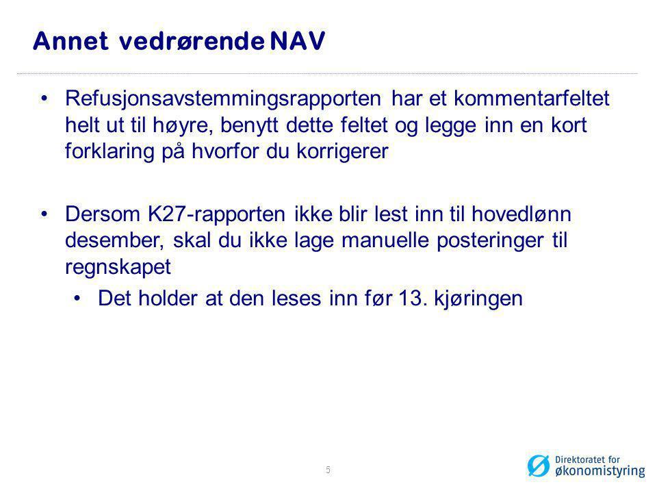 Annet vedrørende NAV •Refusjonsavstemmingsrapporten har et kommentarfeltet helt ut til høyre, benytt dette feltet og legge inn en kort forklaring på h