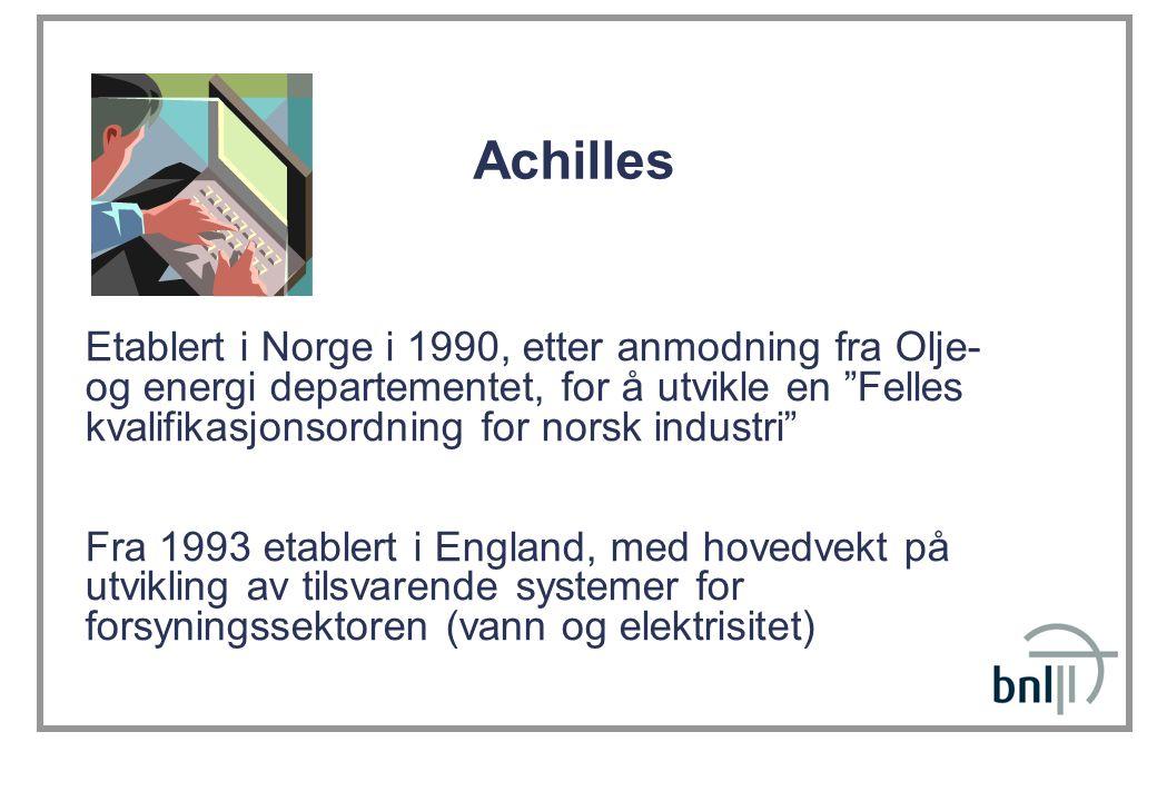 Achilles Etablert i Norge i 1990, etter anmodning fra Olje- og energi departementet, for å utvikle en Felles kvalifikasjonsordning for norsk industri Fra 1993 etablert i England, med hovedvekt på utvikling av tilsvarende systemer for forsyningssektoren (vann og elektrisitet)