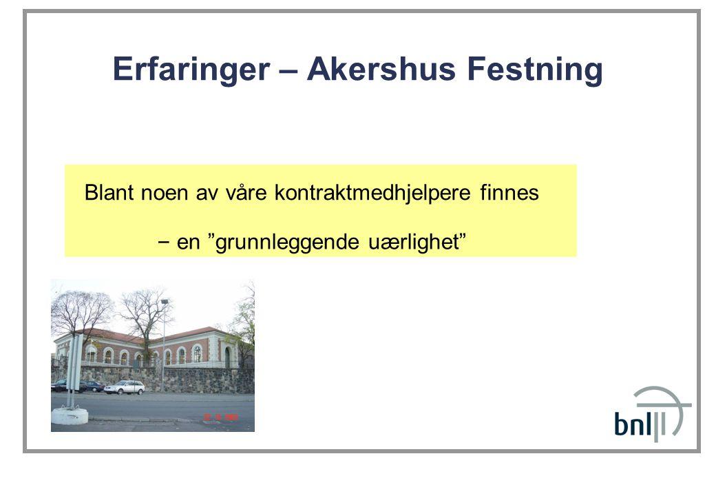 Erfaringer – Akershus Festning Blant noen av våre kontraktmedhjelpere finnes – en grunnleggende uærlighet