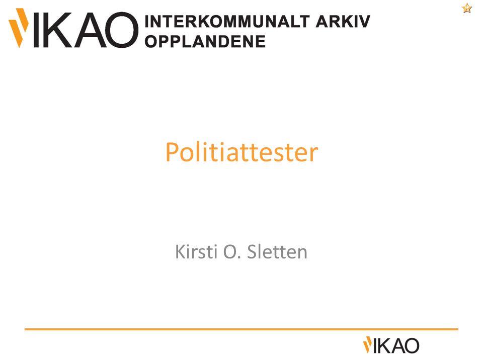 Politiattester Kirsti O. Sletten