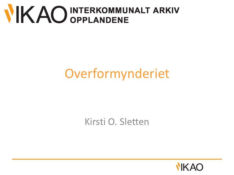 Overformynderiet Kirsti O. Sletten