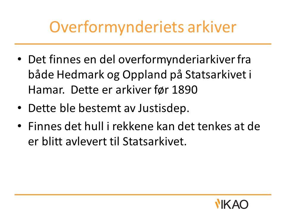 Overformynderiets arkiver • Det finnes en del overformynderiarkiver fra både Hedmark og Oppland på Statsarkivet i Hamar. Dette er arkiver før 1890 • D