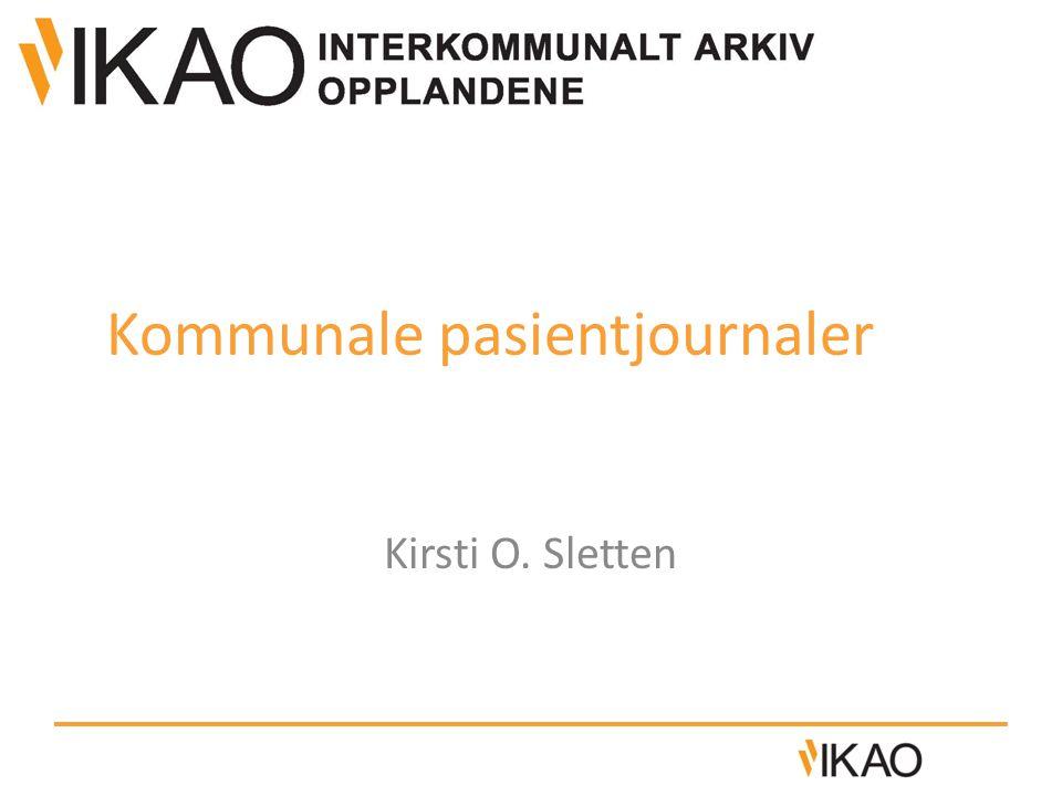 Kommunale pasientjournaler Kirsti O. Sletten
