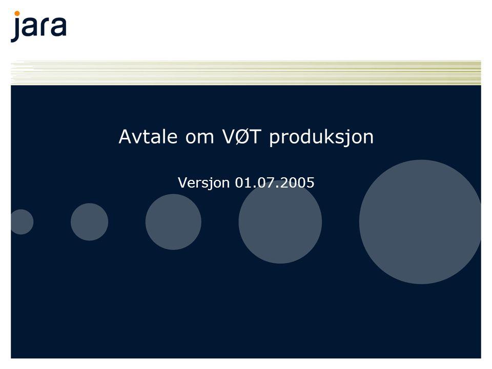 Avtale om VØT produksjon Versjon 01.07.2005