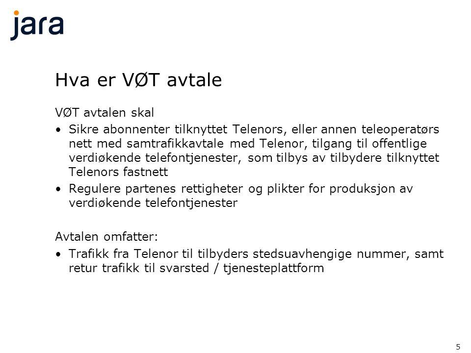 5 Hva er VØT avtale VØT avtalen skal •Sikre abonnenter tilknyttet Telenors, eller annen teleoperatørs nett med samtrafikkavtale med Telenor, tilgang t