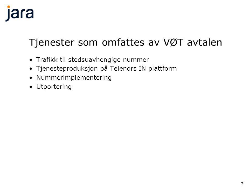 7 Tjenester som omfattes av VØT avtalen •Trafikk til stedsuavhengige nummer •Tjenesteproduksjon på Telenors IN plattform •Nummerimplementering •Utport