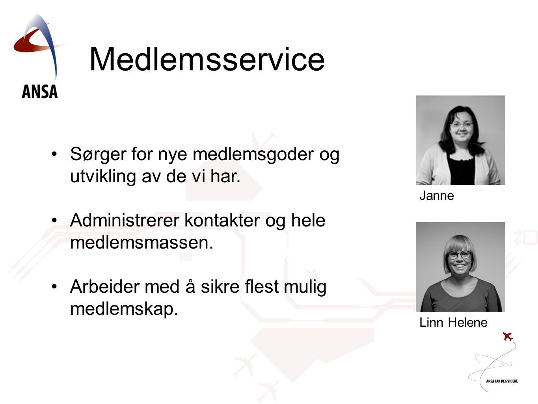 Medlemsservice Linn Helene Janne •Sørger for nye medlemsgoder og utvikling av de vi har. •Administrerer kontakter og hele medlemsmassen. •Arbeider med
