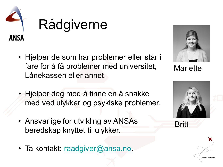 Rådgiverne Mariette Britt •Hjelper de som har problemer eller står i fare for å få problemer med universitet, Lånekassen eller annet.