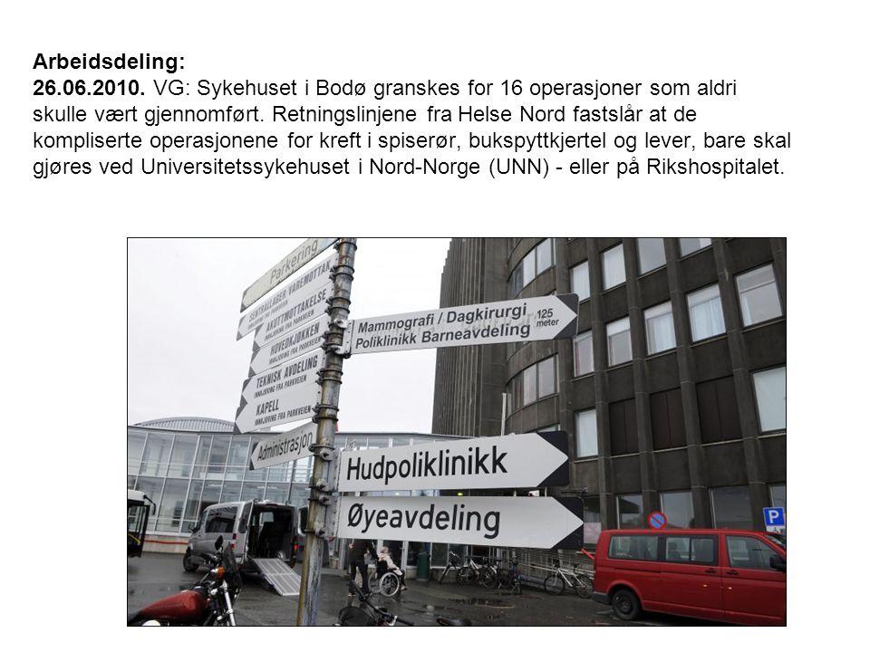 Arbeidsdeling: 26.06.2010. VG: Sykehuset i Bodø granskes for 16 operasjoner som aldri skulle vært gjennomført. Retningslinjene fra Helse Nord fastslår