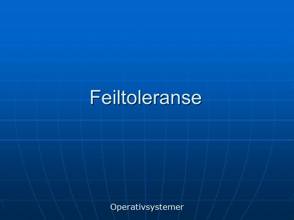 Feiltoleranse Operativsystemer