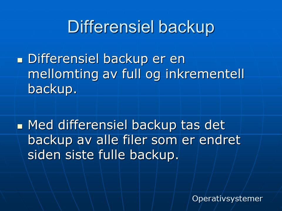 Differensiel backup  Differensiel backup er en mellomting av full og inkrementell backup.  Med differensiel backup tas det backup av alle filer som