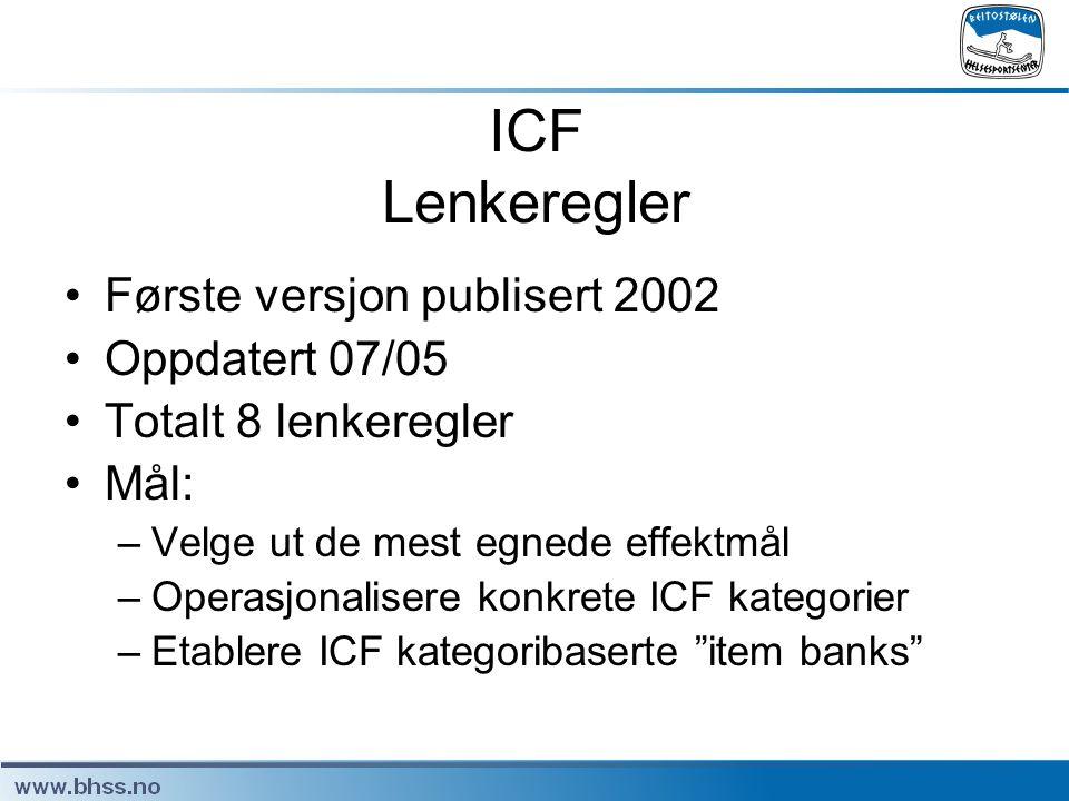 ICF Lenkeregler •Første versjon publisert 2002 •Oppdatert 07/05 •Totalt 8 lenkeregler •Mål: –Velge ut de mest egnede effektmål –Operasjonalisere konkr