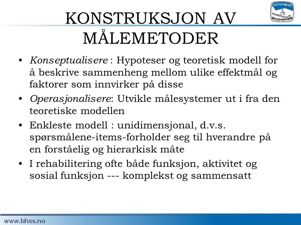 KONSTRUKSJON AV MÅLEMETODER • Konseptualisere : Hypoteser og teoretisk modell for å beskrive sammenheng mellom ulike effektmål og faktorer som innvirk