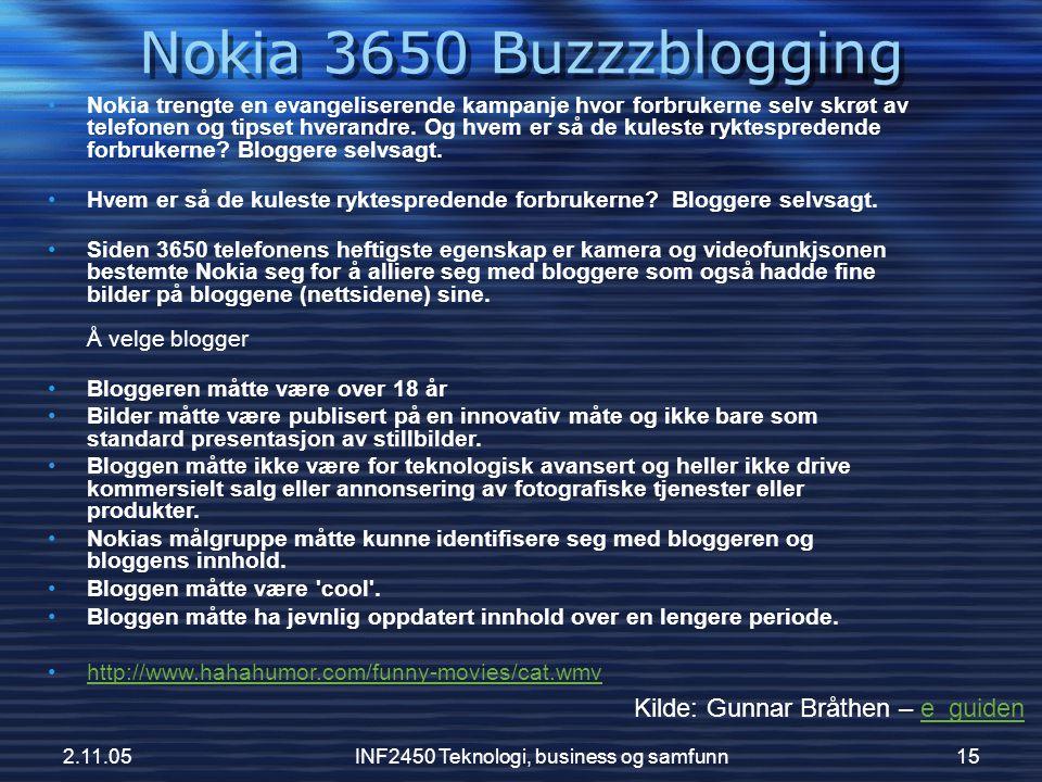 2.11.05INF2450 Teknologi, business og samfunn15 •Nokia trengte en evangeliserende kampanje hvor forbrukerne selv skrøt av telefonen og tipset hverandr