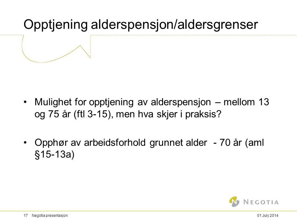 Opptjening alderspensjon/aldersgrenser •Mulighet for opptjening av alderspensjon – mellom 13 og 75 år (ftl 3-15), men hva skjer i praksis.