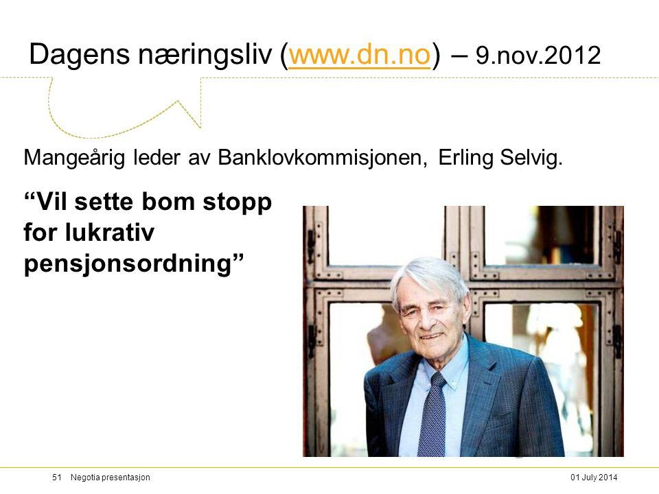 Dagens næringsliv (www.dn.no) – 9.nov.2012www.dn.no Mangeårig leder av Banklovkommisjonen, Erling Selvig.