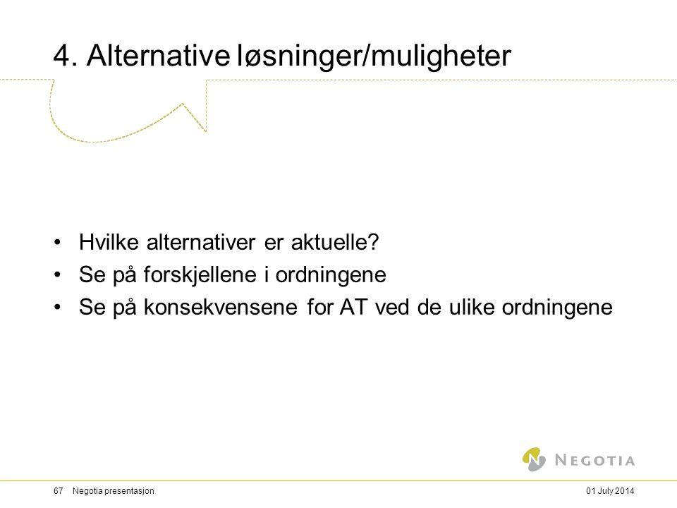 4.Alternative løsninger/muligheter •Hvilke alternativer er aktuelle.