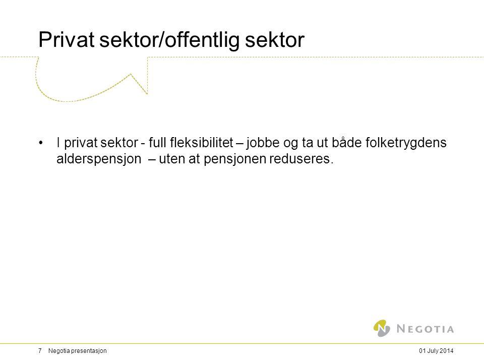 Privat sektor/offentlig sektor •I privat sektor - full fleksibilitet – jobbe og ta ut både folketrygdens alderspensjon – uten at pensjonen reduseres.