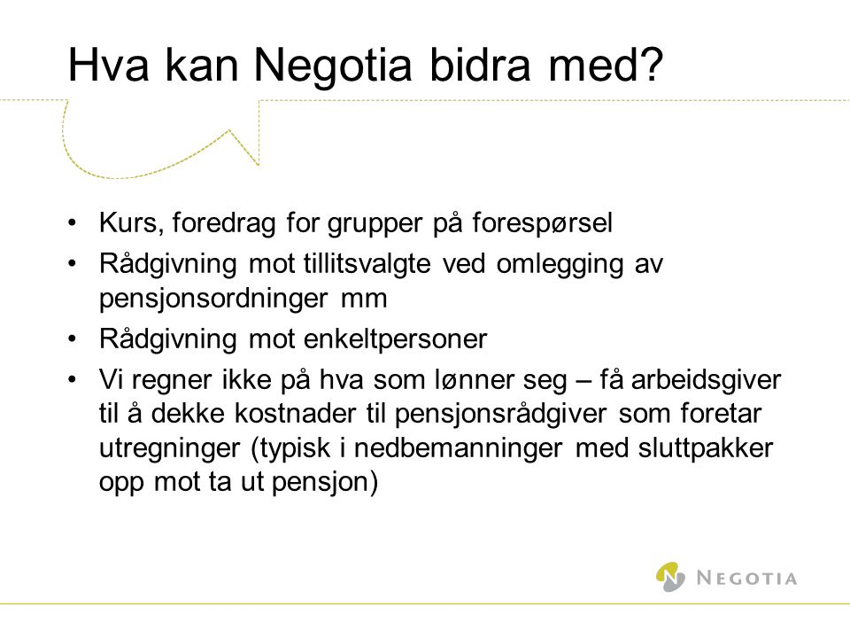 Hva kan Negotia bidra med.