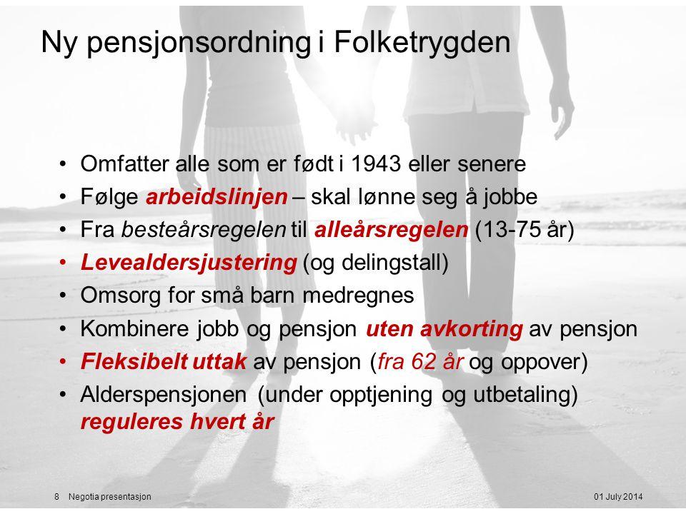 01 July 20149 Negotia presentasjon Opptjeningsregler - ny pensjonsordning •Alle år du er i arbeid eller mottar pensjonsgivende inntekt teller likt •Opptjenes årlig med 18,1% av pensjonsgivende inntekt opp til 7,1 G (85.245x7,1= 605.239,-) •Inntekt tilsvarende 4,5 G for ulønnet omsorgsarbeid (avhengig av årskull) (ftl §20-8) •Inntekt tilsvarende 2,5 G for avtjent sivil verneplikt/ førstegangstjeneste (ftl §20-6)