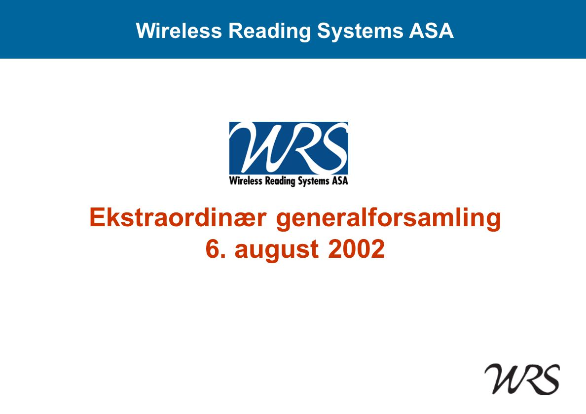 Wireless Reading Systems ASA Ekstraordinær generalforsamling 6. august 2002