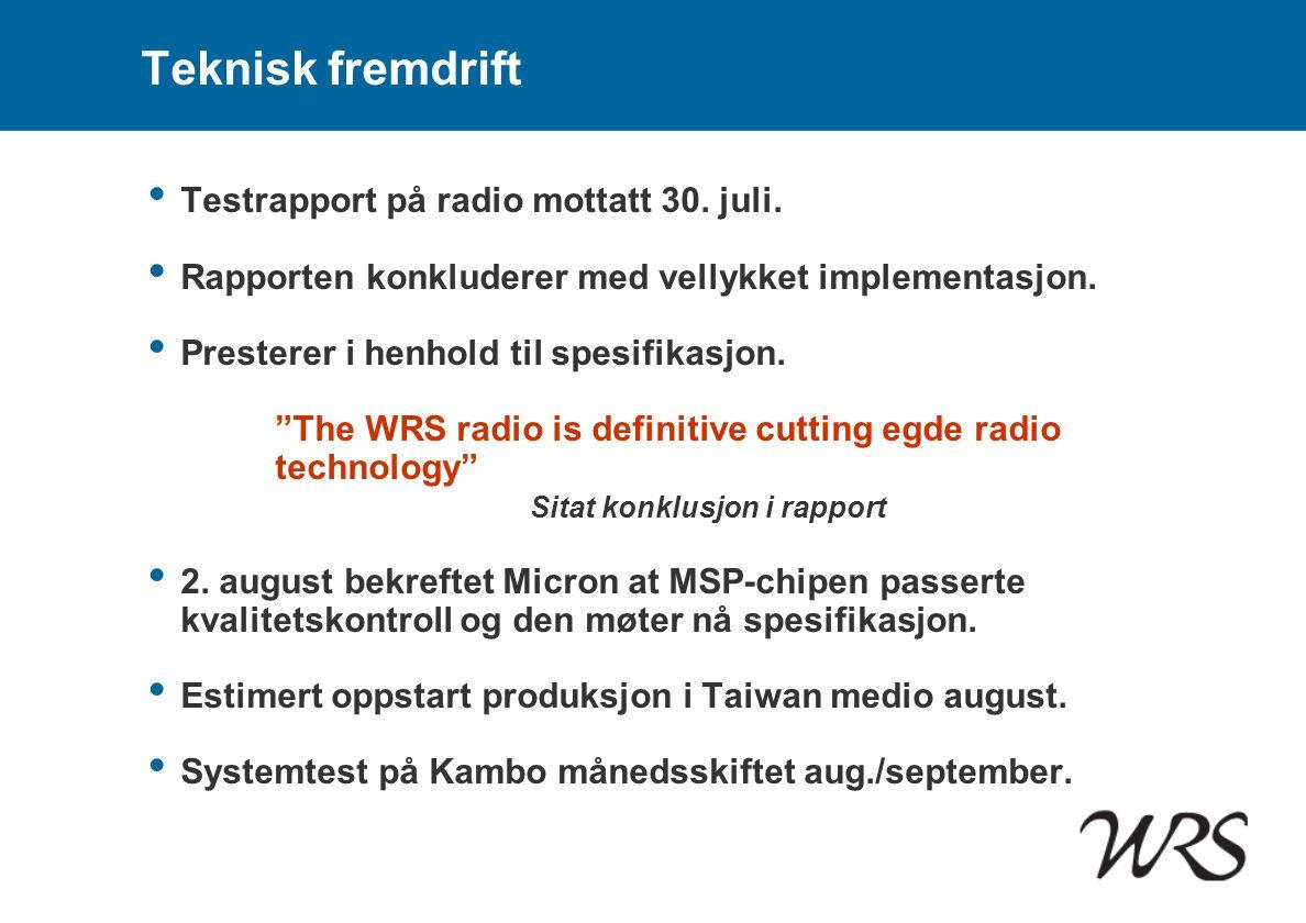 Teknisk fremdrift • Testrapport på radio mottatt 30. juli. • Rapporten konkluderer med vellykket implementasjon. • Presterer i henhold til spesifikasj