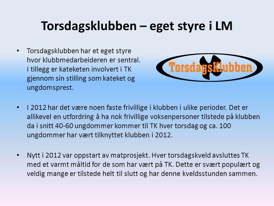 Torsdagsklubben – eget styre i LM • Torsdagsklubben har et eget styre hvor klubbmedarbeideren er sentral. I tillegg er kateketen involvert i TK gjenno