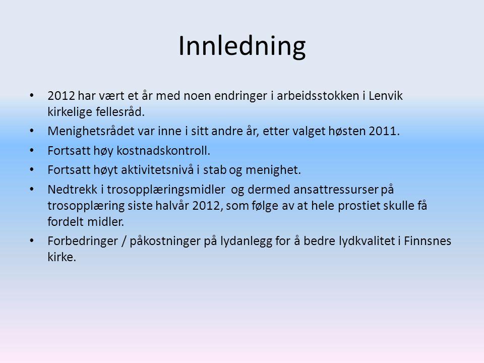 Innledning • 2012 har vært et år med noen endringer i arbeidsstokken i Lenvik kirkelige fellesråd. • Menighetsrådet var inne i sitt andre år, etter va