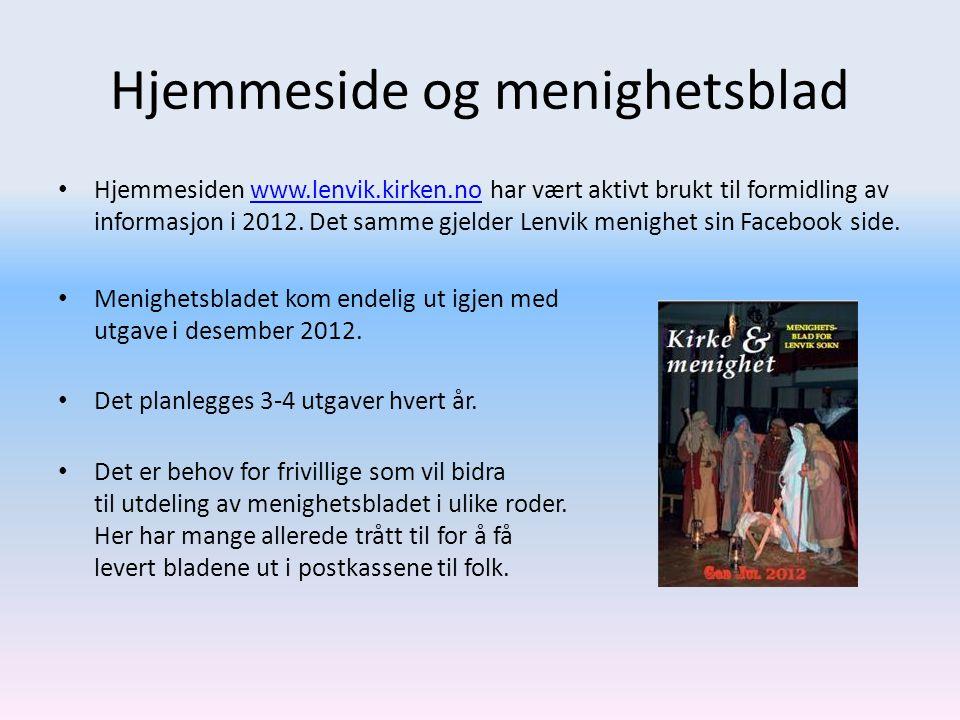 Hjemmeside og menighetsblad • Hjemmesiden www.lenvik.kirken.no har vært aktivt brukt til formidling av informasjon i 2012. Det samme gjelder Lenvik me
