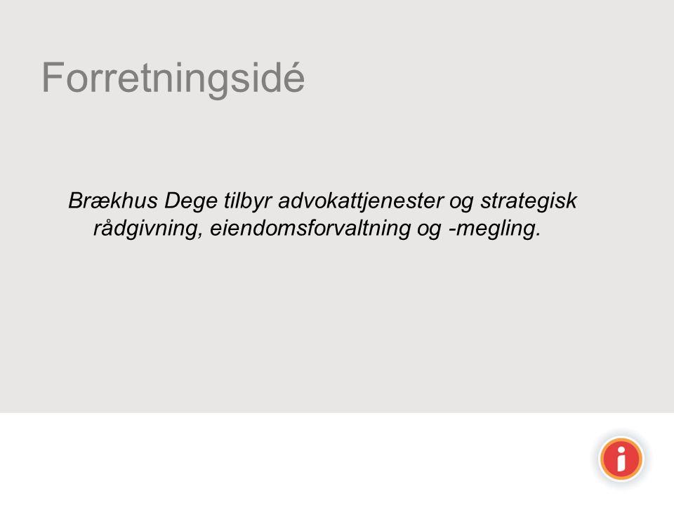 Brækhus Dege tilbyr advokattjenester og strategisk rådgivning, eiendomsforvaltning og -megling. Forretningsidé
