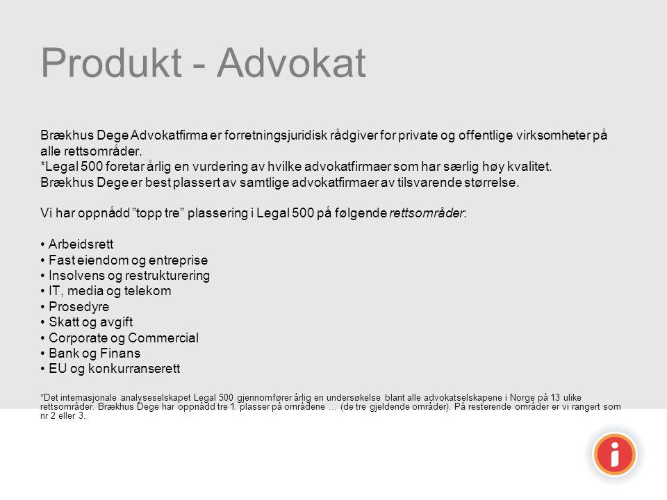 Produkt - Advokat Brækhus Dege Advokatfirma er forretningsjuridisk rådgiver for private og offentlige virksomheter på alle rettsområder. *Legal 500 fo