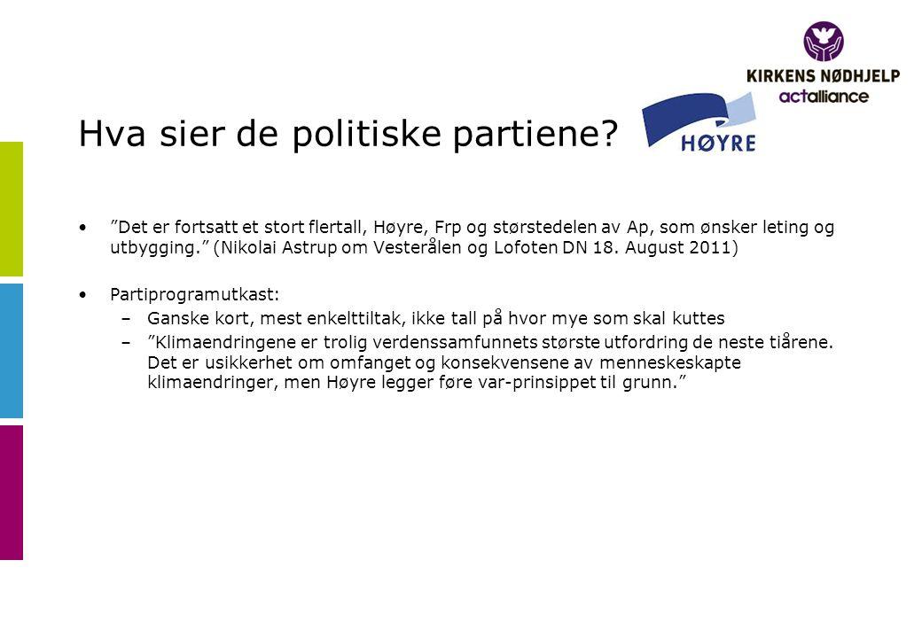 """Hva sier de politiske partiene? •""""Det er fortsatt et stort flertall, Høyre, Frp og størstedelen av Ap, som ønsker leting og utbygging."""" (Nikolai Astru"""