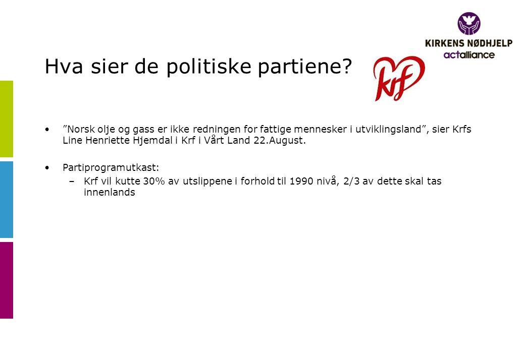 """Hva sier de politiske partiene? •""""Norsk olje og gass er ikke redningen for fattige mennesker i utviklingsland"""", sier Krfs Line Henriette Hjemdal i Krf"""