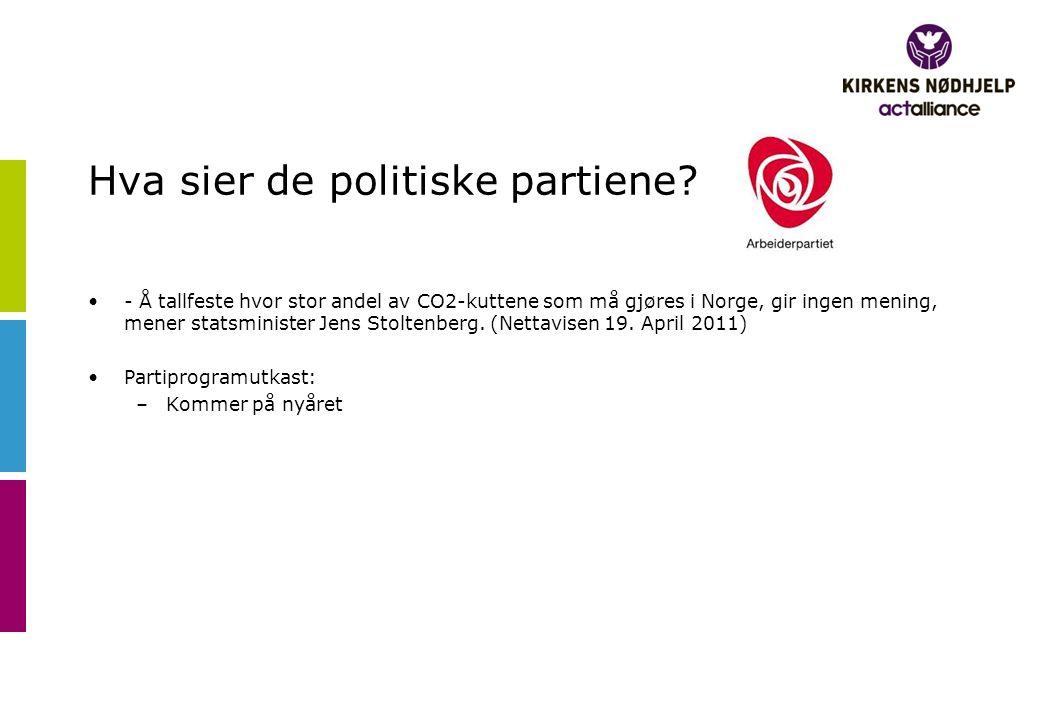 Hva sier de politiske partiene? •- Å tallfeste hvor stor andel av CO2-kuttene som må gjøres i Norge, gir ingen mening, mener statsminister Jens Stolte