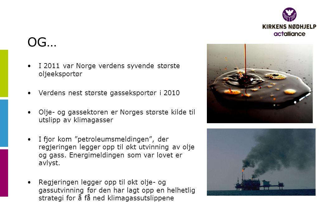OG… •I 2011 var Norge verdens syvende største oljeeksportør •Verdens nest største gasseksportør i 2010 •Olje- og gassektoren er Norges største kilde t