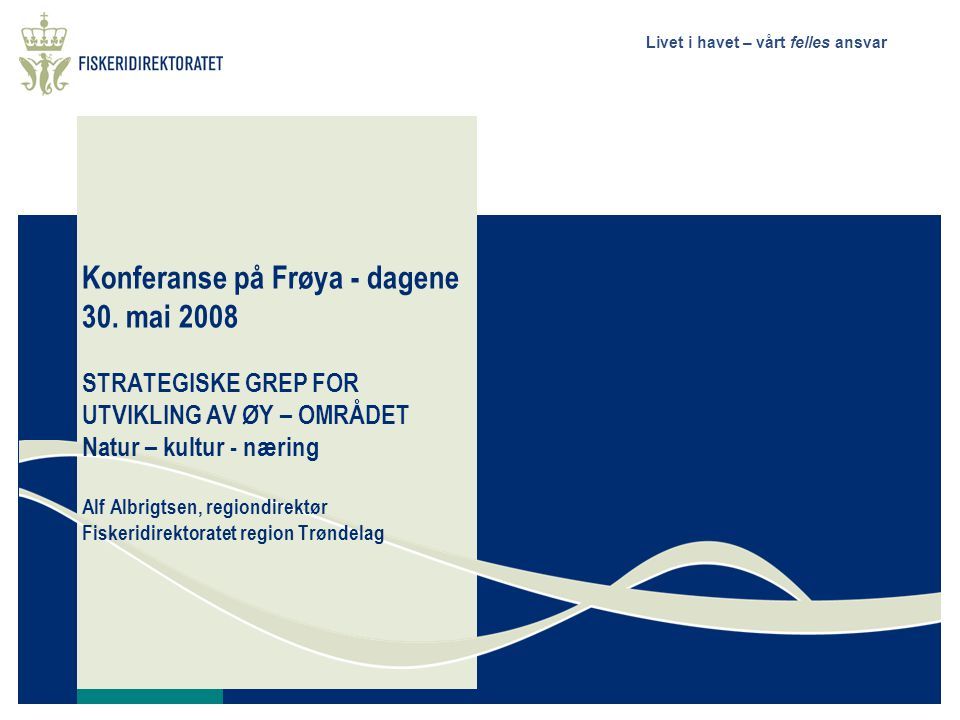 Livet i havet – vårt felles ansvar Konferanse på Frøya - dagene 30.