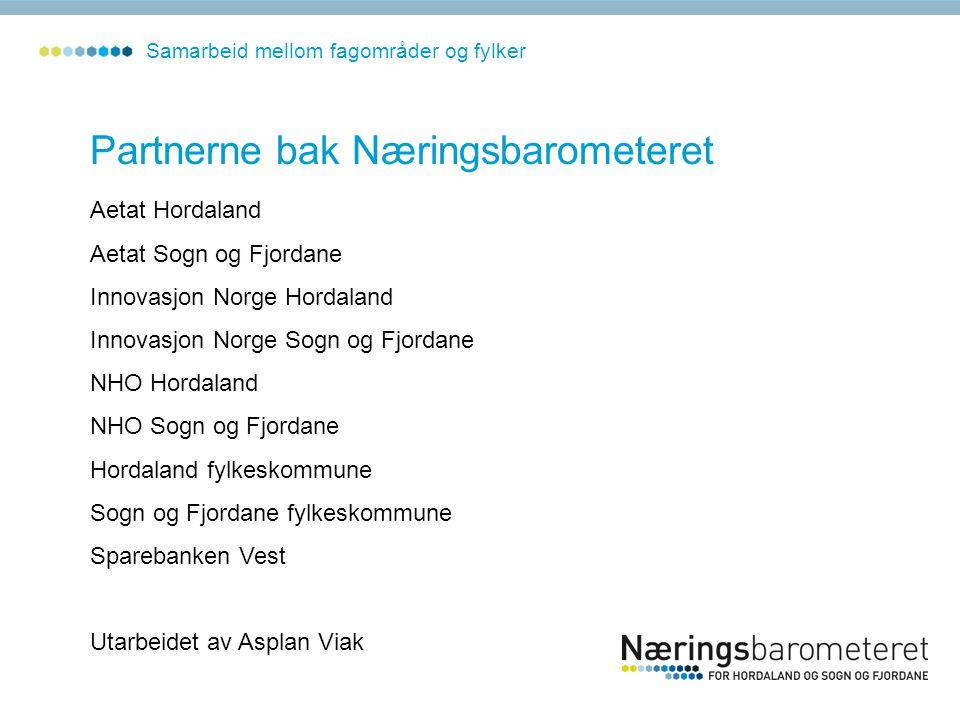 Partnerne bak Næringsbarometeret Aetat Hordaland Aetat Sogn og Fjordane Innovasjon Norge Hordaland Innovasjon Norge Sogn og Fjordane NHO Hordaland NHO