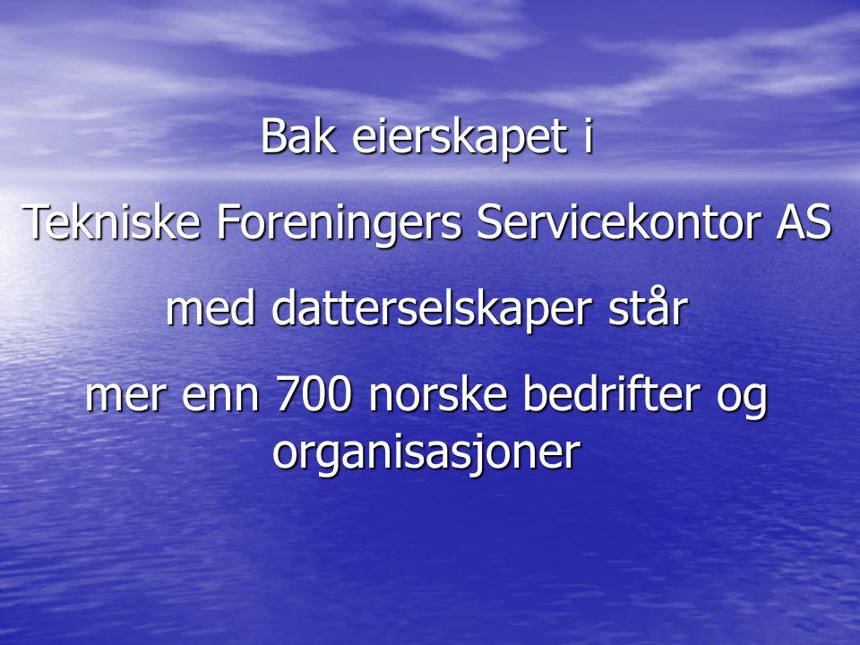 Bak eierskapet i Tekniske Foreningers Servicekontor AS med datterselskaper står mer enn 700 norske bedrifter og organisasjoner