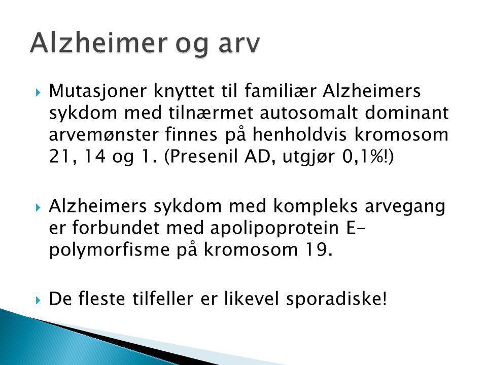  Mutasjoner knyttet til familiær Alzheimers sykdom med tilnærmet autosomalt dominant arvemønster finnes på henholdvis kromosom 21, 14 og 1. (Presenil
