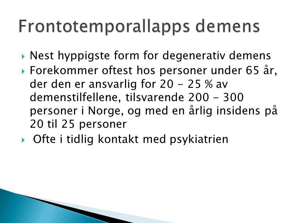  Nest hyppigste form for degenerativ demens  Forekommer oftest hos personer under 65 år, der den er ansvarlig for 20 - 25 % av demenstilfellene, tilsvarende 200 - 300 personer i Norge, og med en årlig insidens på 20 til 25 personer  Ofte i tidlig kontakt med psykiatrien