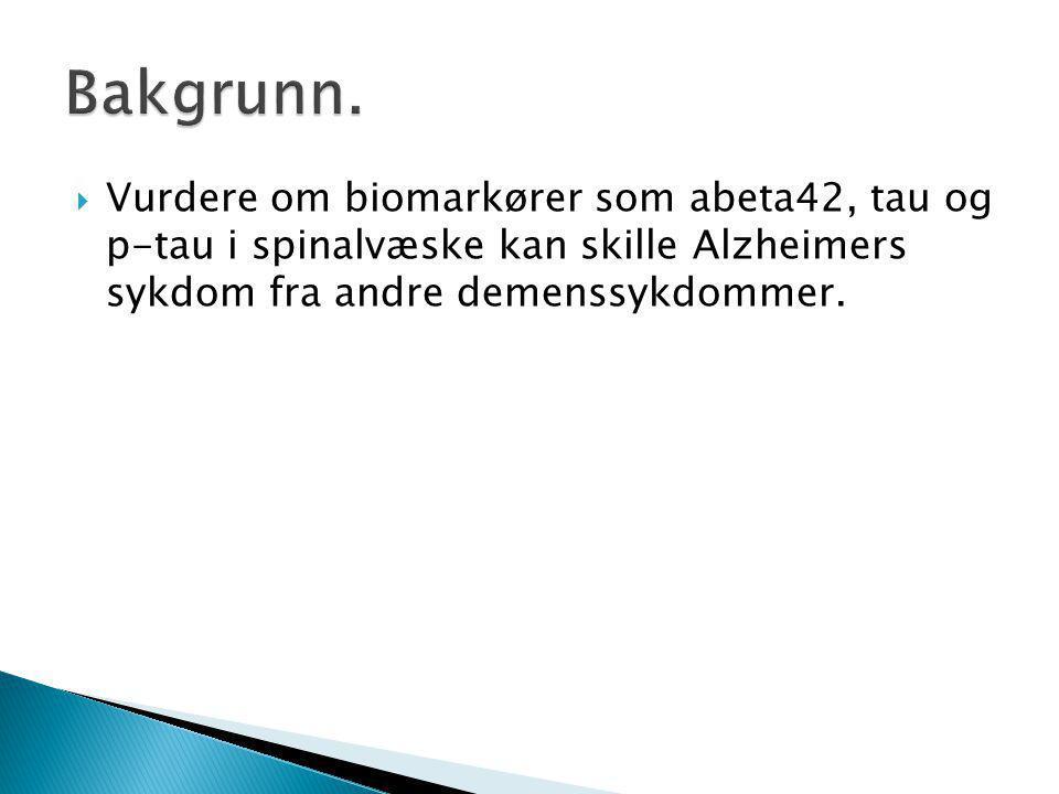  Vurdere om biomarkører som abeta42, tau og p-tau i spinalvæske kan skille Alzheimers sykdom fra andre demenssykdommer.