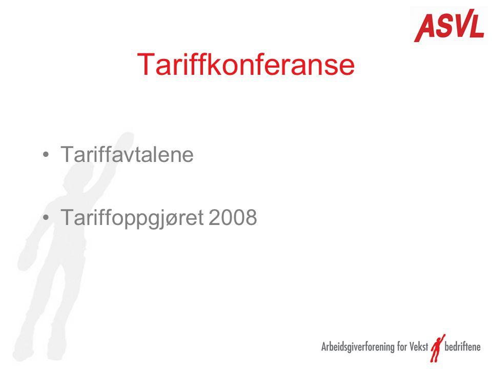 Tariffkonferanse •Tariffavtalene •Tariffoppgjøret 2008