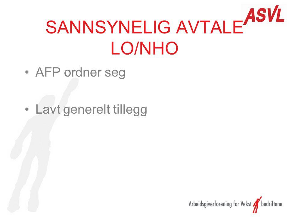 SANNSYNELIG AVTALE LO/NHO •AFP ordner seg •Lavt generelt tillegg