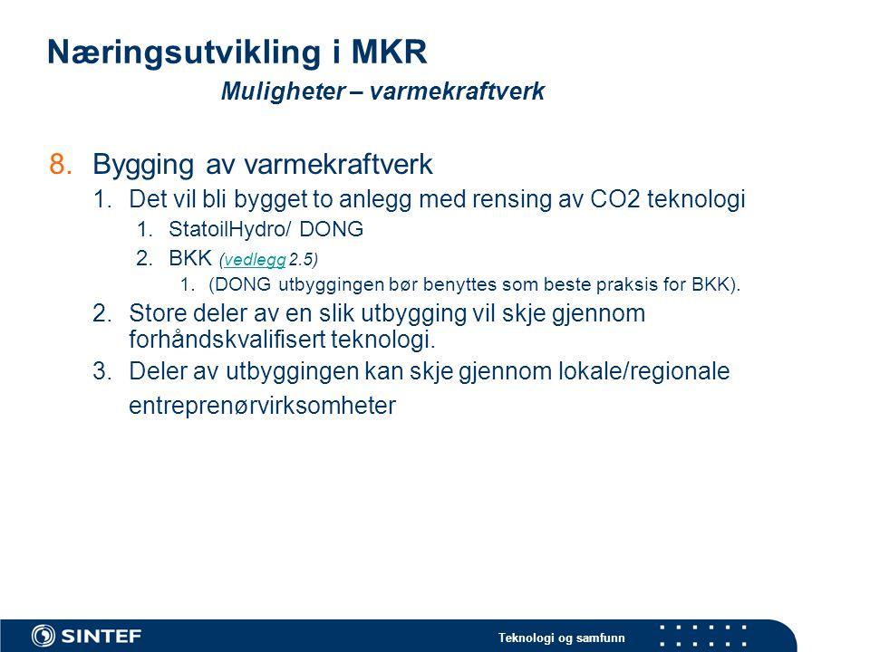 Teknologi og samfunn Næringsutvikling i MKR Muligheter - næringsutvikling 9.Bygging av infrastruktur 1.