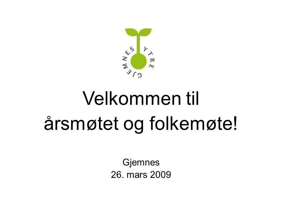 Velkommen til årsmøtet og folkemøte! Gjemnes 26. mars 2009