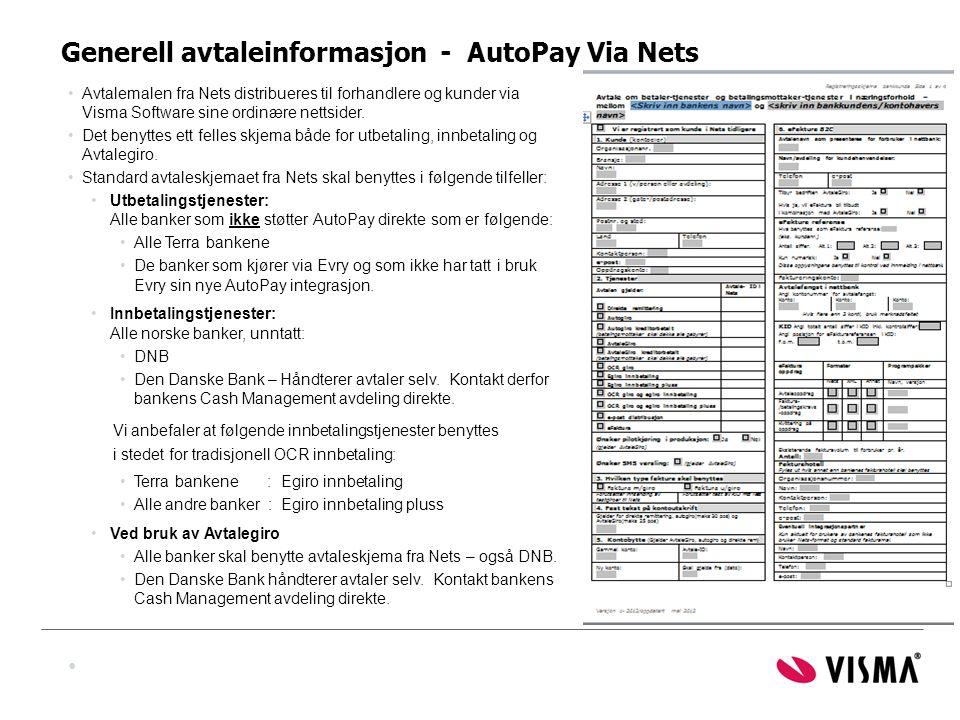 Generell avtaleinformasjon - AutoPay Via Nets •Avtalemalen fra Nets distribueres til forhandlere og kunder via Visma Software sine ordinære nettsider.