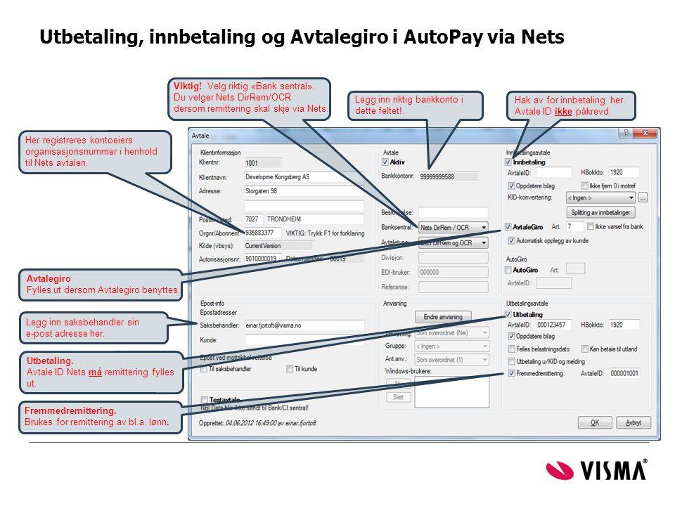 Utbetaling, innbetaling og Avtalegiro i AutoPay via Nets Legg inn saksbehandler sin e-post adresse her. Her registreres kontoeiers organisasjonsnummer