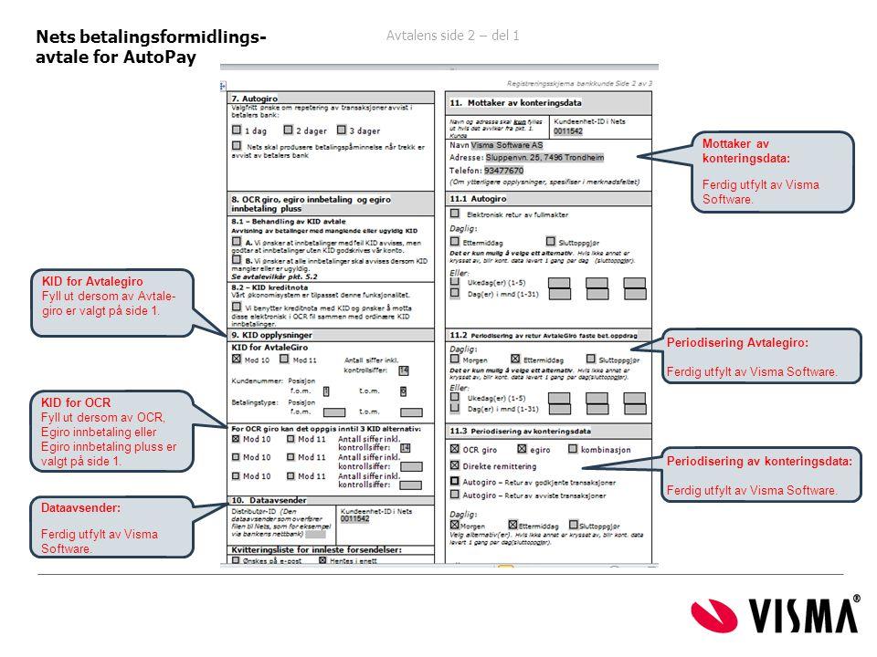 Avtalens side 2 – del 1 ide 1 Nets betalingsformidlings- avtale for AutoPay KID for Avtalegiro Fyll ut dersom av Avtale- giro er valgt på side 1. Peri